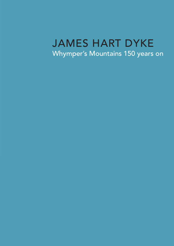 Whymper's Mountain 150 years on, James Hart Dyke