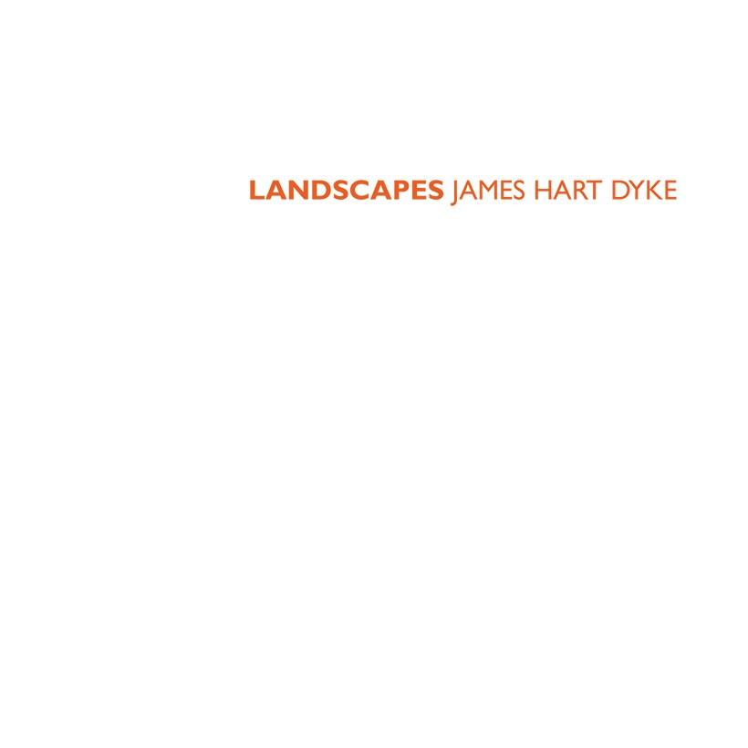 Landscapes James Hart Dyke