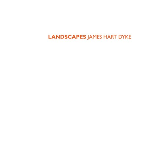 Landscapes James Hart Dyke