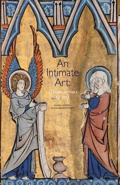 An Intimate Art: 12 Book of Hours for 2012