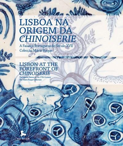 Lisboa na Origem da Chinoiserie - A Faiança Portuguesa do séc.XVII, colecção Mário Roque