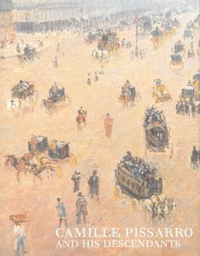 Camille Pissarro & his Descendants