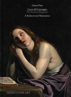 Cecco del Caravaggio: The Penitent Magdalene - A Rediscovered Masterpiece